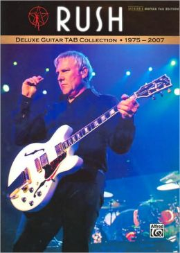 Rush -- Deluxe Guitar TAB Collection 1975 - 2007: Authentic Guitar TAB