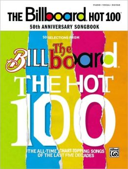 Billboard Magazine Hot 100 50th Anniversary Songbook: Piano/Vocal/Chords