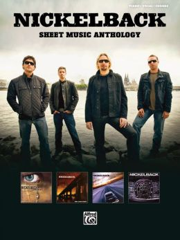 Nickelback -- Sheet Music Anthology: Piano/Vocal/Chords