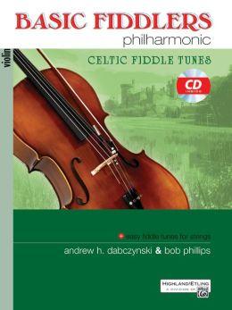 Basic Fiddlers Philharmonic Celtic Fiddle Tunes: Violin, Book & CD