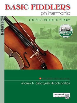 Basic Fiddlers Philharmonic Celtic Fiddle Tunes: Teacher's Manual, Book & CD