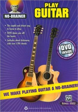 No-Brainer Play Guitar: We Make Playing Guitar a No-Brainer!