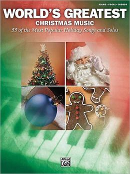 World's Greatest Christmas Music: 55 of the Most Popular Holiday Songs and Solos, Piano/Vocal/Chords