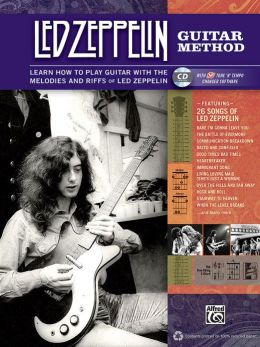 Led Zeppelin Guitar Method: Immerse Yourself in the Music and Mythology of Led Zeppelin as You Learn to Play Guitar, Book & Enhanced CD
