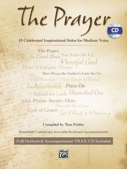 The Prayer: 15 Celebrated Inspirational Solos for Medium Voice