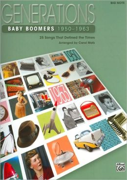 Generations: Baby Boomers 1950-1963, 25 Songs That Defined the Times