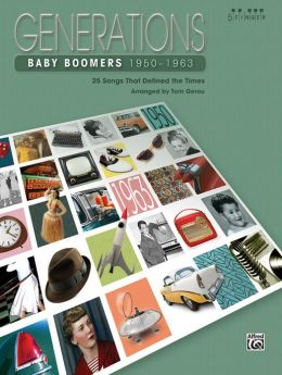 Generations -- Baby Boomers, Bk 1: 25 Songs That Defined the Times