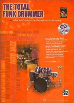 The Total Funk Drummer: A Fun and Comprehensive Overview of Funk Drumming
