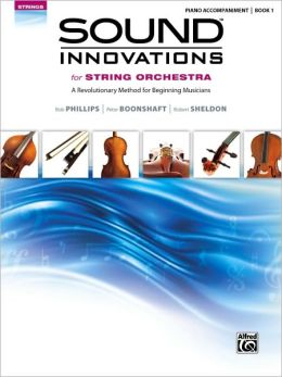 Sound Innovations for String Orchestra, Bk 1: A Revolutionary Method for Beginning Musicians (Piano Acc.)