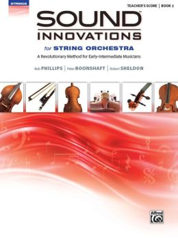 Sound Innovations for String Orchestra, Bk 2: A Revolutionary Method for Early-Intermediate Musicians (Conductor's Score), Score