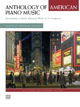 Anthology of American Piano Music: Intermediate to Early Advanced Works by 31 Composers