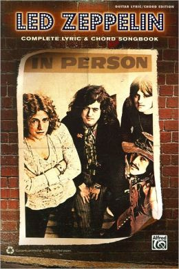 Led Zeppelin: Complete Lyric and Chord Songbook
