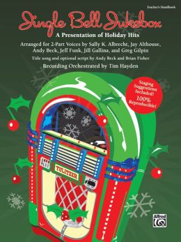 Jingle Bell Jukebox: A Presentation of Holiday Hits Arranged for 2-Part Voices