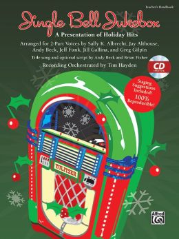 Jingle Bell Jukebox: A Presentation of Holiday Hits Arranged for 2-Part Voices, Book & CD