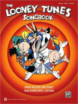 The Looney Tunes Songbook: Merrie Melodies and Themes from Warner Bros. Cartoons (Piano/Vocal/Guitar)