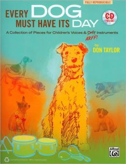 Every Dog Must Have Its Day: A Song Collection for Voices and Orff Instruments, Book & CD