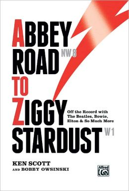 Abbey Road to Ziggy Stardust: Off-The-Record with The Beatles, Bowie, Elton, and So Much More