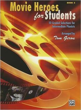 Movie Heroes for Students, Bk 3: 10 Graded Selections for Intermediate Pianists