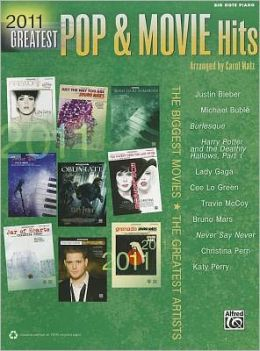 2011 Greatest Pop & Movie Hits: The Biggest Movies * The Greatest Artists (Big Note Piano)