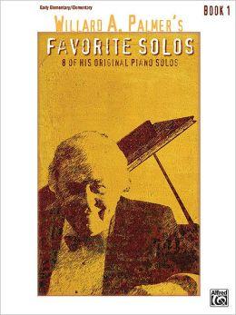 Willard A. Palmer's Favorite Solos, Bk 1: 8 of His Original Piano Solos
