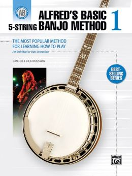 Alfred's Basic 5-String Banjo Method: The Most Popular Method for Learning How to Play