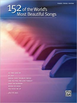 152 of the World's Most Beautiful Songs: Piano/Vocal/Guitar