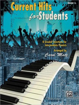 Current Hits for Students, Bk 3: 8 Graded Selections for Intermediate Pianists