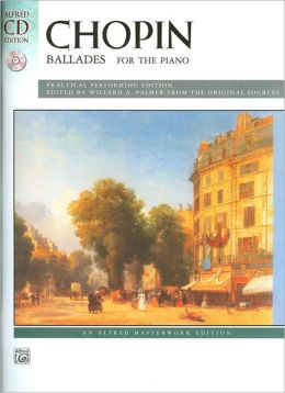 Chopin Balladesfor the Piano (Alfred Masterwork Edition Series)