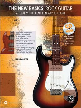 The New Basics -- Rock Guitar: A Totally Different, Fun Way to Learn, Book & CD