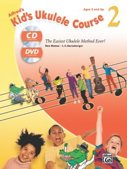 Alfred's Kid's Ukulele Course 2: The Easiest Ukulele Method Ever!, Book, CD & DVD