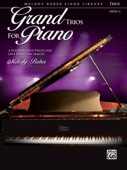 Grand Trios for Piano, Bk 5: 4 Intermediate Pieces for One Piano, Six Hands