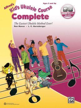 Alfred's Kid's Ukulele Course Complete: The Easiest Ukulele Method Ever!, Book & CD
