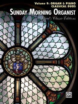 Sunday Morning Organist, Vol 9: Organ & Piano Classical Duos