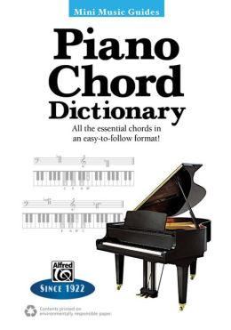 Piano Chord Dictionary: All the Essential Chords in an Easy-to-Follow Format!