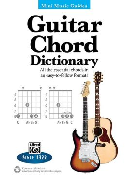 Guitar Chord Dictionary: All the Essential Chords in an Easy-to-Follow Format!