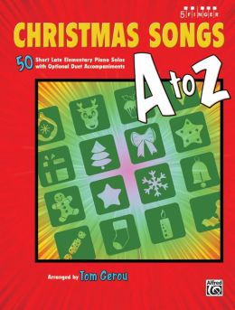 Christmas Songs A to Z: 50 Short Late Elementary Piano Solos with Optional Duet Accompaniments (Five Finger Piano)
