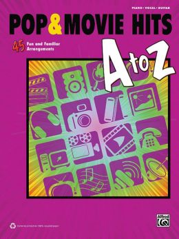 Pop & Movie Hits A to Z: 45 Fun and Familiar Arrangements