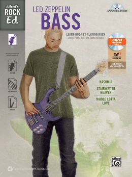 Alfred's Rock Ed. -- Led Zeppelin Bass: Learn Rock by Playing Rock: Scores, Parts, Tips, and Tracks Included (Easy Bass TAB), Book & DVD-ROM