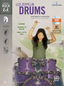 Alfred's Rock Ed. -- Led Zeppelin Drums: Learn Rock by Playing Rock: Scores, Parts, Tips, and Tracks Included, Book & DVD-ROM