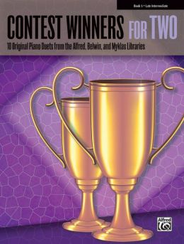 Contest Winners for Two, Bk 5: 10 Original Piano Duets from the Alfred, Belwin, and Myklas Libraries
