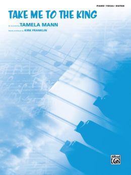 Take Me to the King: Piano/Vocal/Guitar, Sheet