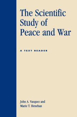 SCIENTIFIC STUDY OF PEACE AND WAR: A TEXT READER