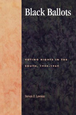 Black Ballots: Voting Rights in the South, 1944-1969