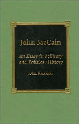 John McCain: An Essay in Military and Political History
