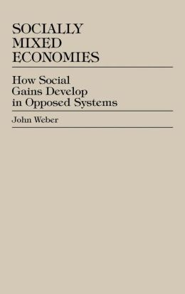 Socially Mixed Economies: How Social Gains Develop in Opposed Systems