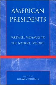 American Presidents: Farewill Messages to the Nation