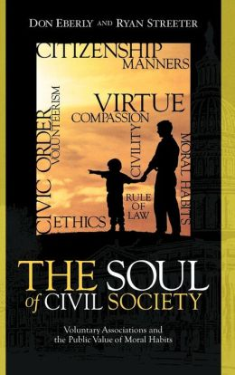 Soul of Civil Society: Voluntary Associations and the Public Value of Moral Habits