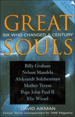 Great Souls: Six Who Changed a Century