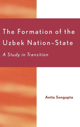 Formation Of The Uzbek Nation-State