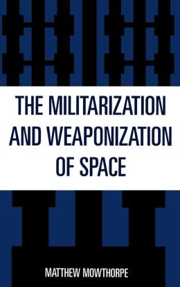 Militarization And Weaponization Of Space